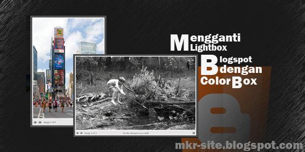 Mengganti Lightbox Blogspot dengan Colorbox