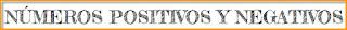 http://www.dacilmatematicas.com/#!nmeros-positivos-y-negativos/c22o