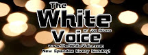 THE WHITE VOICE