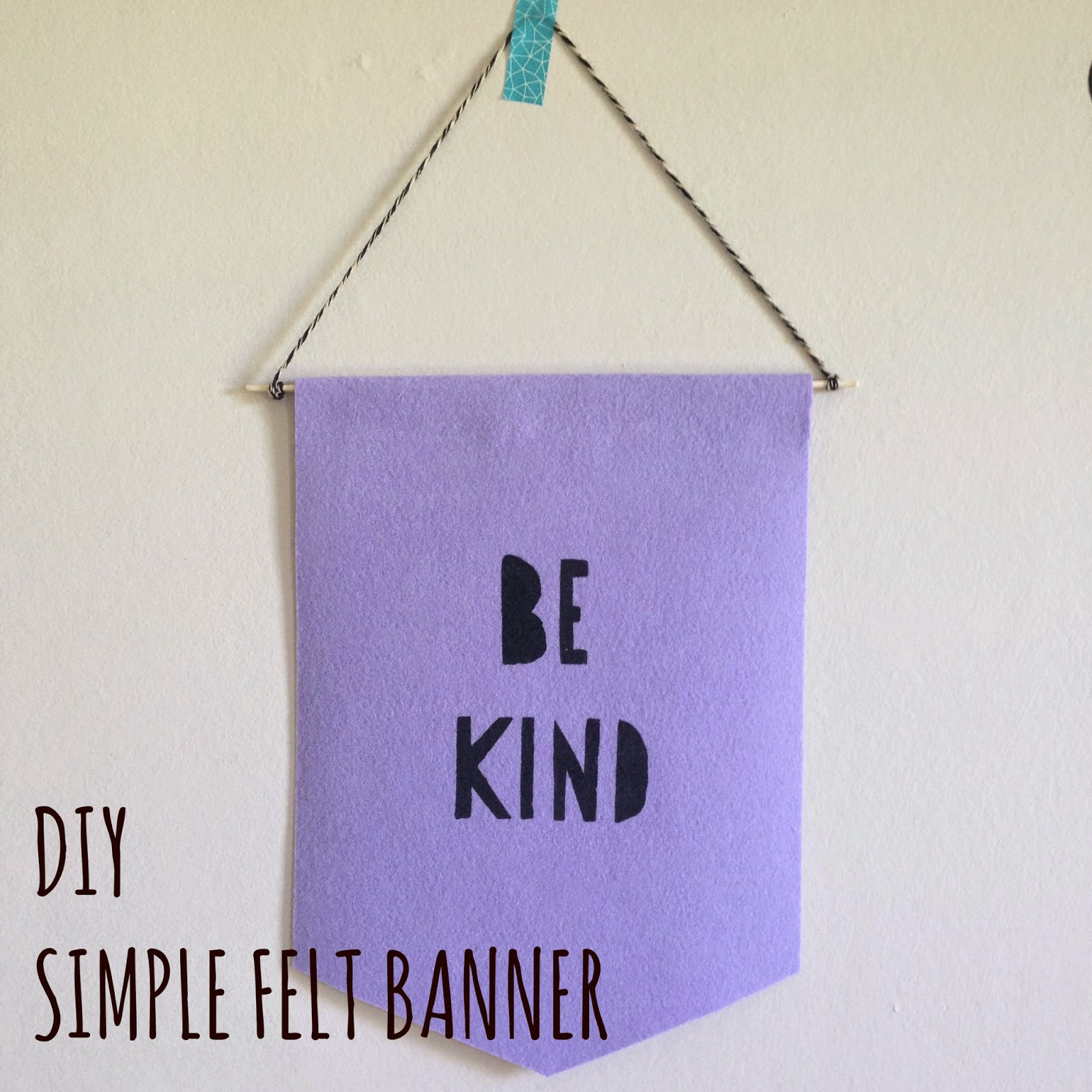 M A K E Simple Felt Banner