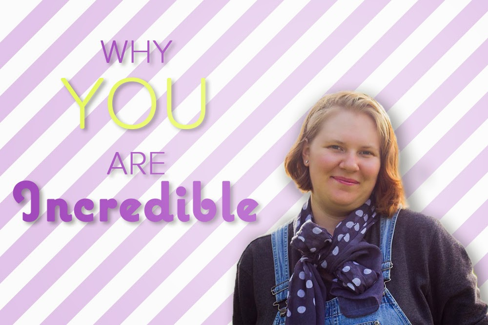 [Me smiling - You are incredible ]