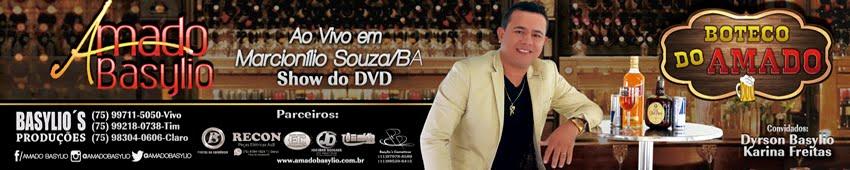 AMADO BASYLIO DVD AO VIVO  EM MARCIONÍLIO SOUZA-BA