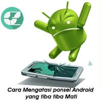 Cara Mengatasi ponsel Android yang tiba tiba Mati