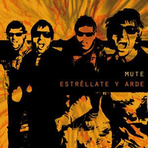 disco MUTE - Estréllate y arde