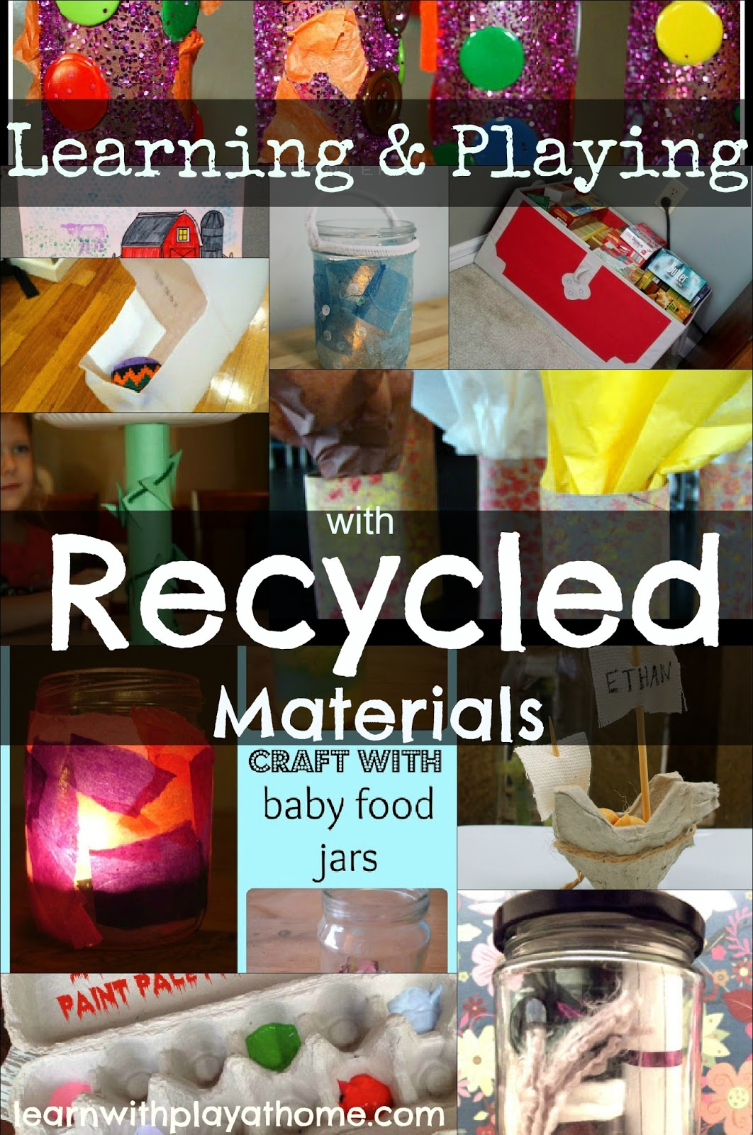 Learn with play at home learning playing with recycled for Recycling ideas for kids