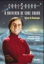 «O UNIVERSO DE CARL SAGAN - VOLUME DE HOMENAGEM» de Yervant Terzian e Elizabeth Bilson