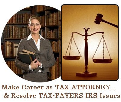 What is the Job of IRS tax attorney? Tips to make Career as IRS lawyer