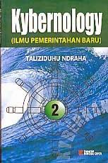 toko buku rahma: buku KYBERNOLOGY (ILMU PEMERINTAHAN BARU) BUKU 2, pengarang taliziduhu ndraha, penerbit rineka cipta