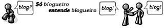 Só blogueiro entende blogueiro