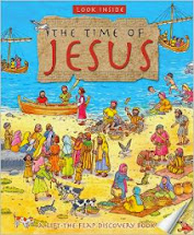 The Time of Jesus / A Lift-The-Flap Discovery Book