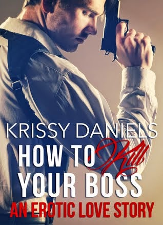 how to kill your boss by krissy daniels