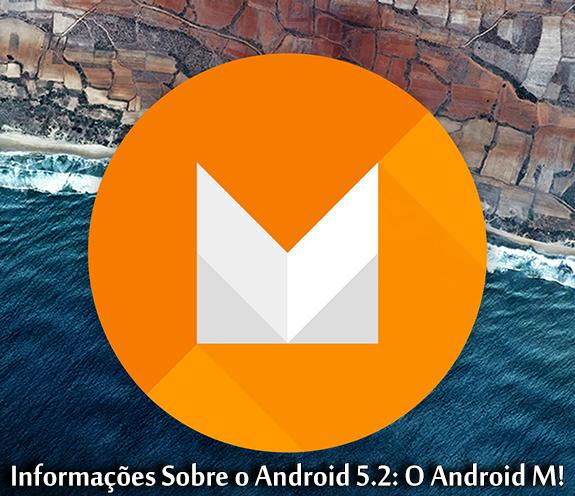 Android M – Informações Sobre o Android 5.2
