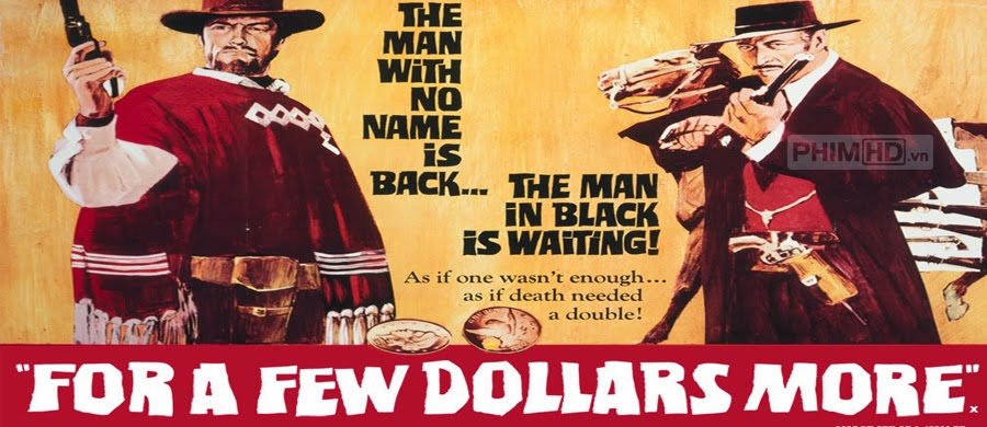 Thêm Vài Đô Lẻ - For A Few Dollars More - 1965