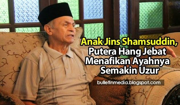 Anak Jins Shamsuddin Putera Hang Jebat Menafikan Ayahnya Semakin Uzur