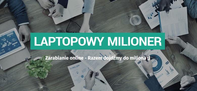 Laptopowy Milioner - Dawać z siebie 100% każdego dnia.