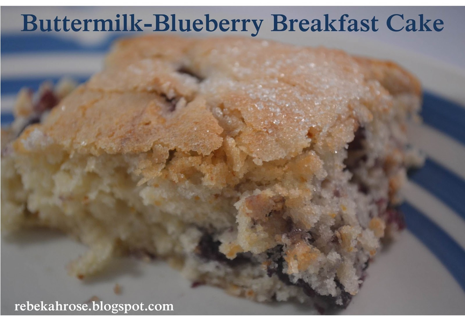 Buttermilk-Blueberry Breakfast Cake slightly adapted from Alexandra's ...