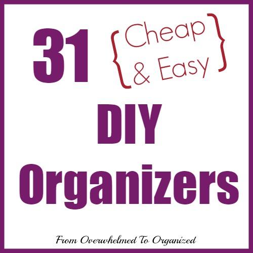 http://fromoverwhelmedtoorganized.blogspot.ca/p/31-diy-organizers.html