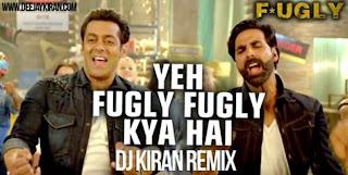 FUGLY FUGLY KYA HAI REMIX - DJ KIRAN