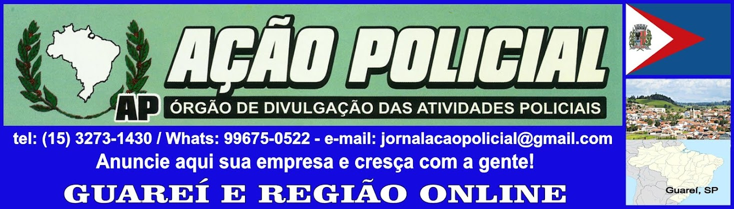 JORNAL AÇÃO POLICIAL GUAREÍ E REGIÃO ONLINE