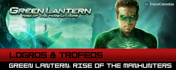 Logros y Trofeos Green Lantern: Rise of the Manhunters