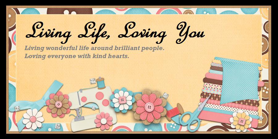 ~Living Life, Loving You~