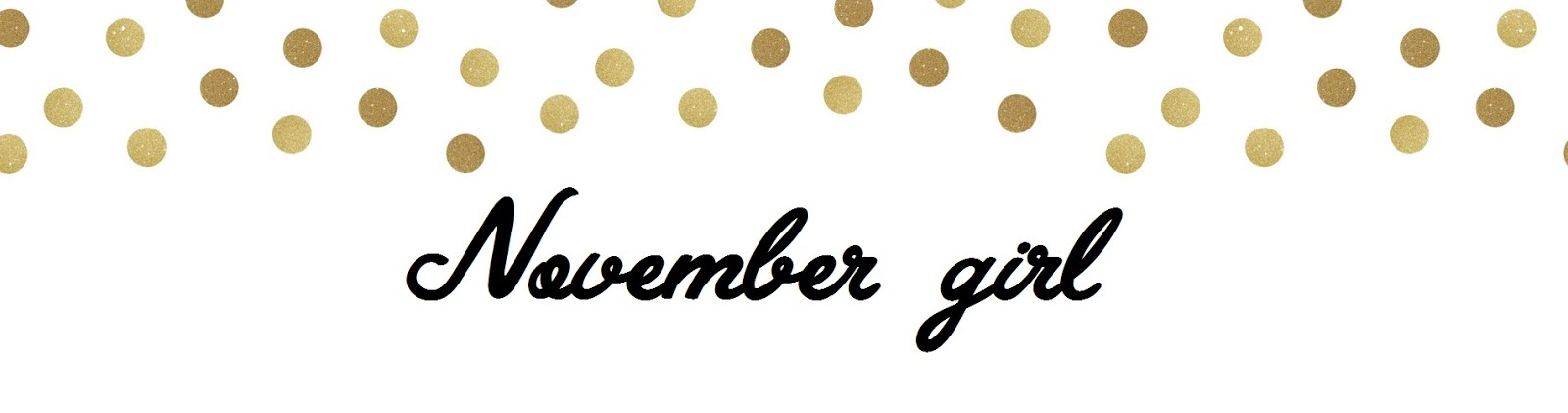 November girl. Blog lifestylowy.