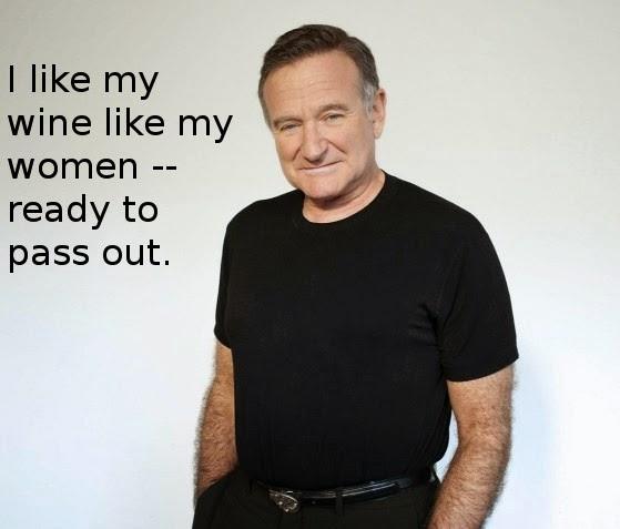 Robin Williams Wine Women quote