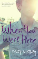 book cover of When You Were Here by Daisy Whitney