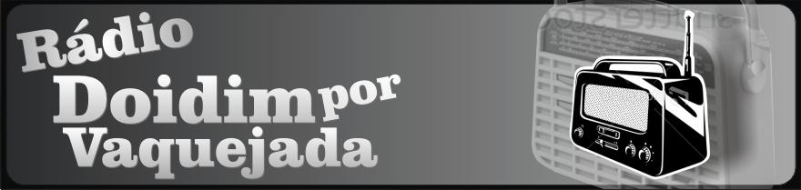 :: Radio Doidim Por Vaquejada ::