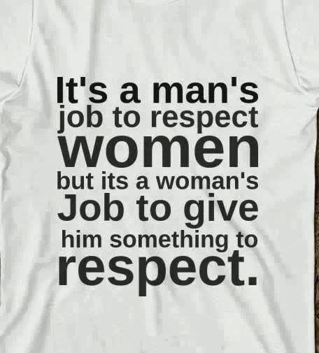 Real Men Treat Women With Respect Quotes Men Should Respect Wom...