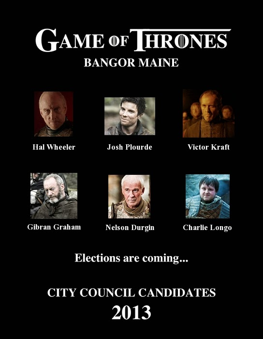 Bangor City Council Candidates,2013,Maine,Game of Thrones,spoof