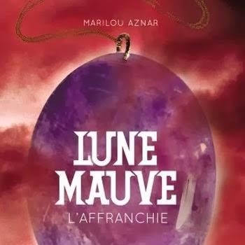 Lune mauve, tome 3 : L'affranchie de Marilou Aznar