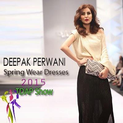 Deepak Perwani Spring Wear Dresses 2015 TDAP Show