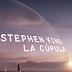 La Cúpula de Stephen King