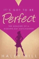http://www.amazon.com/Its-Got-Perfect-modern-day-matchmaker-ebook/dp/B00F9BQXTC/ref=sr_1_1?ie=UTF8&qid=1392389903&sr=8-1&keywords=haley+hill