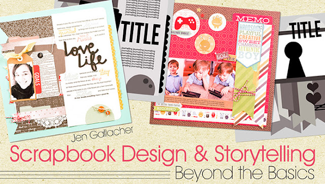 Scrapbook Design & Storytelling Class taught by Jen Gallacher for craftsy. Click here to learn more and save 50% off: www.craftsy.com/ext/JenGallacher_4997_H