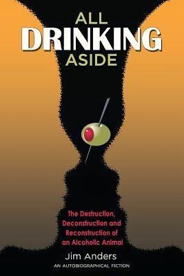 http://www.amazon.com/All-Drinking-Aside-Jim-Anders-ebook/dp/B00GZRZIZ4/ref=la_B00J5VLD5G_1_1?s=books&ie=UTF8&qid=1405381516&sr=1-1