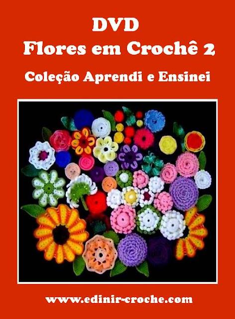 flores em croche video aulas edinir-croche dvd frete gratis