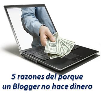 5 razones del porque un Blogger no hace dinero