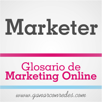 Marketer | Glosario de marketing Online