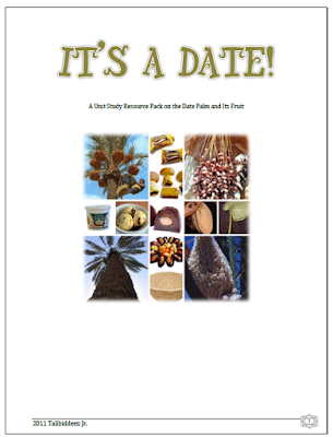 It's a Date (Unit Study on the date palm and its fruit)