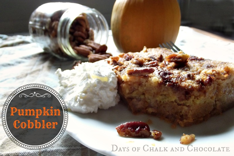 Pumpkin Cobbler (Fall Dessert) | Days of Chalk and Chocolate