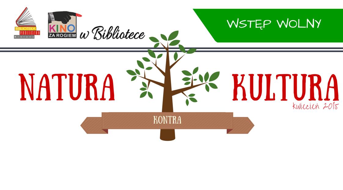 NATURA KONTRA KULTURA - repertuar na kwiecień 2015