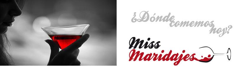 Miss maridajes: Dónde comer, cenar, cómo maridar y pasar un rato agradable