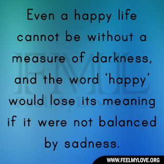 Even a happy life cannot be without a measure