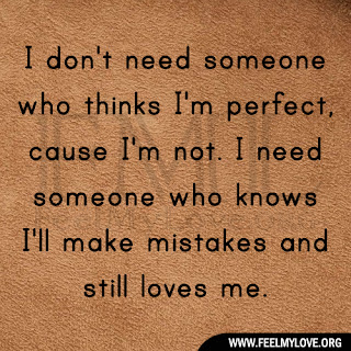 I don't need someone who thinks I'm perfect
