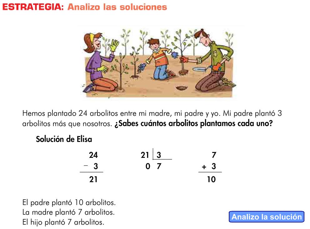 http://www.primerodecarlos.com/TERCERO_PRIMARIA/noviembre/Unidad5/actividades/mates/estrategia_resol_problemas/visor.swf