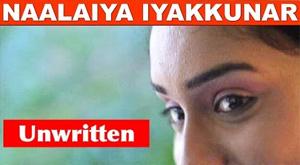 Naalaiya Iyakkunar | Unwritten