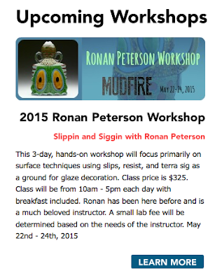 http://www.mudfire.com/workshops_upcoming/2015_ronan_peterson_workshop/