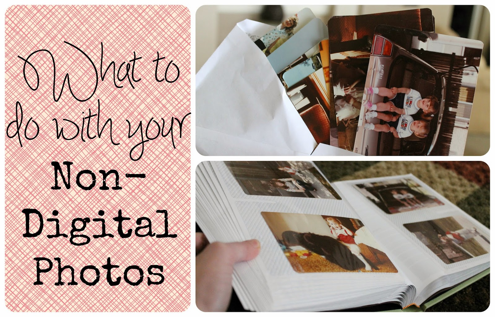 what to do with non digital photos, organizing photos, organizing non digital photos